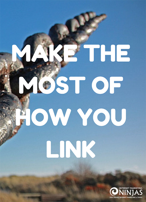 Make The Most Of How You Link