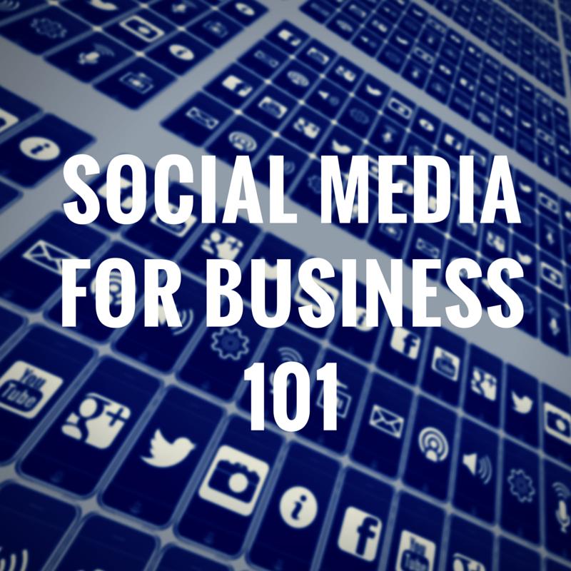 Social Media for Business 101