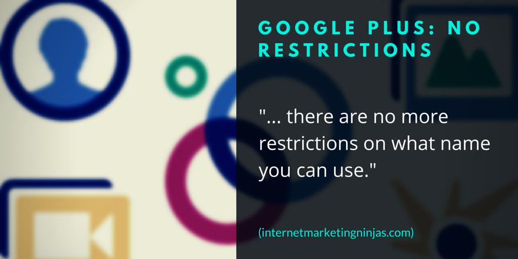 Google Plus: No Restrictions