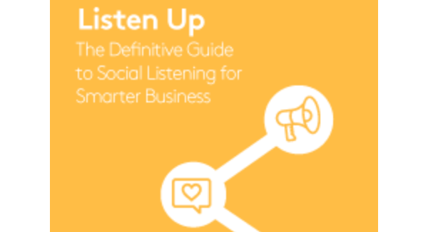 Listen Up! Guide to Social Listening for Smarter Business