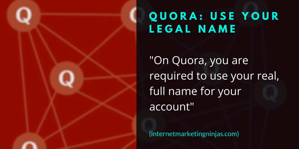 Quora: Use Your Legal Name